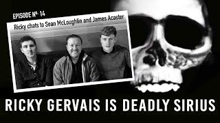 RICKY GERVAIS IS DEADLY SIRIUS #14