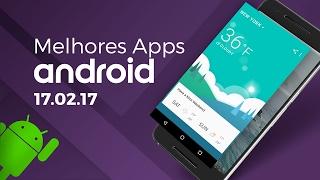Melhores apps para Android: (17/02/2017) - Baixaki Android