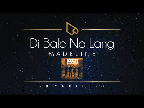 Madeline | Di Bale Na Lang (Official Lyric Video)