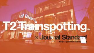 映画「T2 Trainspotting」×Journal Standard コラボ ローンチ パーティ ...