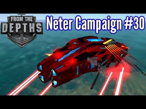 From The Depths | Ep 30 | The Scarlet Dawn Rises!! | Neter Campaign Gameplay