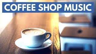 Coffee Shop Music Playlist | Background Jazz Cafe Music