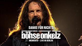 Böhse Onkelz - Danke für Nichts (Memento - Live in Berlin)