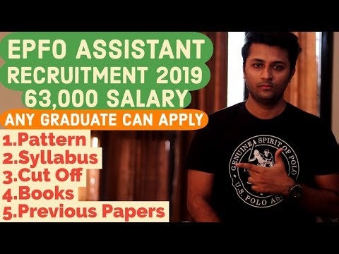 EPFO Assistant Recruitment 2019 – Exam Pattern, Job Profile, Best Books, Syllabus, Cut Off
