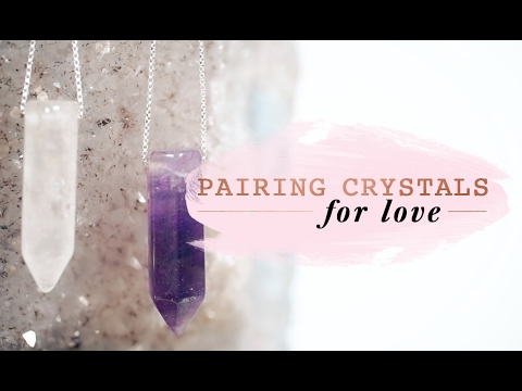 How-To: Pairing Crystals For Love