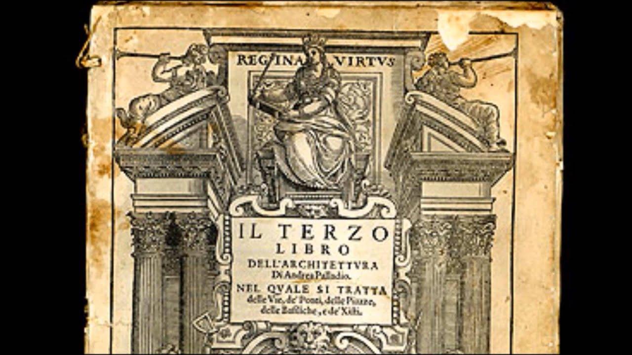 Andrea palladio y los 4 libros de la arquitectura youtube for Libro de dimensiones arquitectura