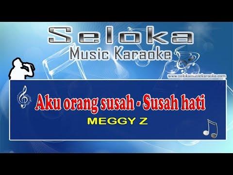 MEGGY Z - aku orang susah - susah hati | Karaoke musik Version Keyboard + Lirik tanpa vokal