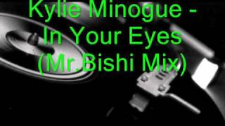 Kylie Minogue - In Your Eyes (Mr.Bishi Mix)