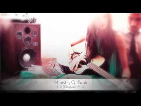 Ministry Of Funk - Life (Original Mix)