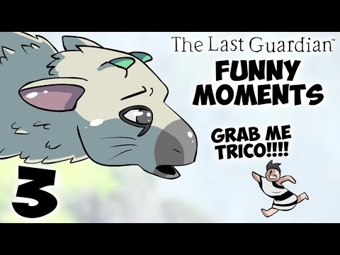 GRAB ME TRICO - The Last Guardian FUNNY MOMENTS #3