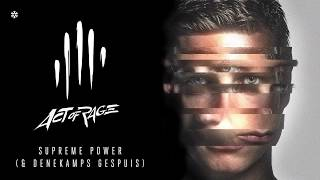Act of Rage & Denekamps Gespuis - Supreme Power (HQ Official)