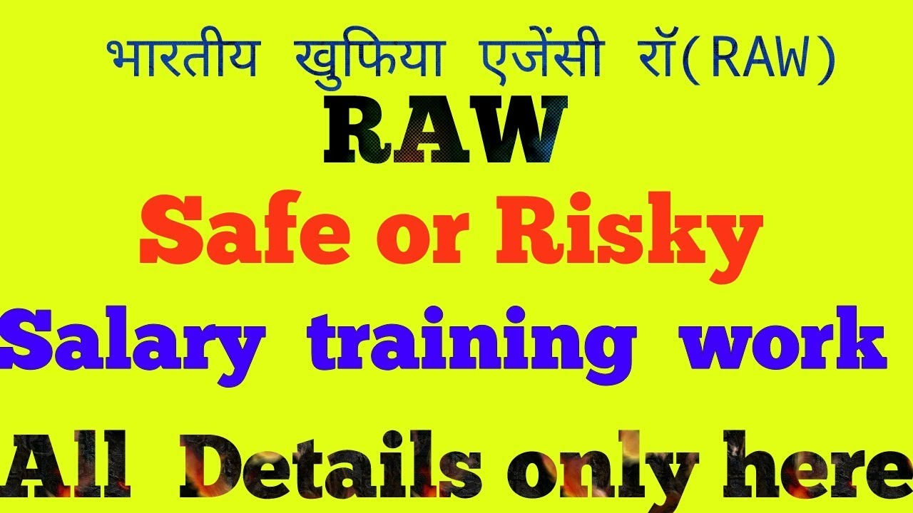 RAW job work risk salary training all details only here