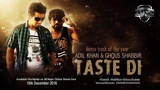 """NEW PUNJABI SONG 2017"""" TASTE DI """" ADIL KHAN AND GHOUS SHABBIR"""
