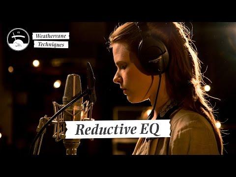 Reductive EQing | Weathervane Techniques