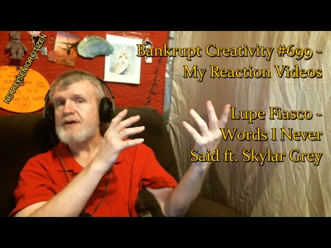 Lupe Fiasco - Words I Never Said ft. Skylar Grey : Bankrupt Creativity #699 - My Reaction Videos