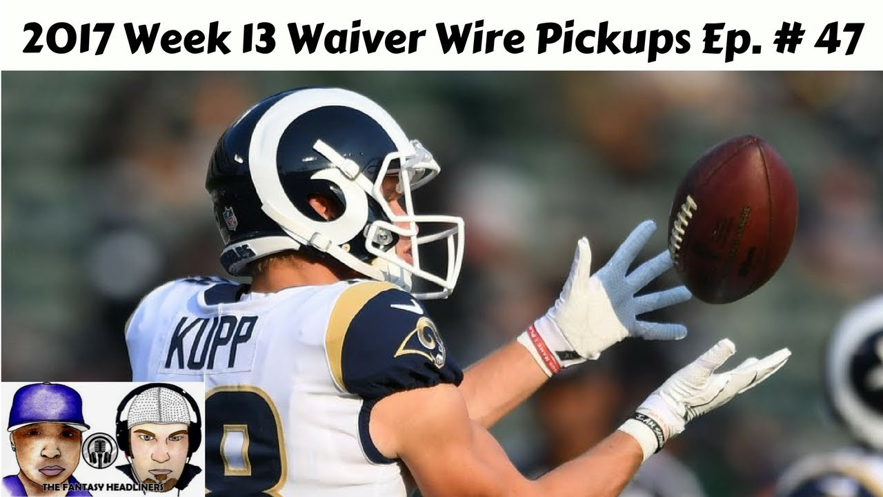 2017 Fantasy Football - Week 13 Top Waiver Wire Pickups Ep. #47 ...