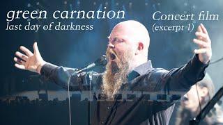 Green Carnation - Last Day Of Darkness [concert film, excerpt 1]
