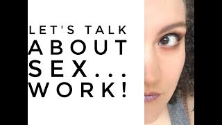 Makeup + Feminism: Let's Talk About SEX... WORK!