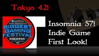 Insomnia 57 - Indie game zone - Tokyo 42 - First look!