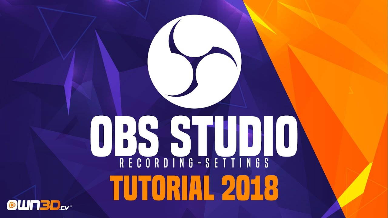 The only OBS Tutorial for Twitch / Youtube you need in 2018! - OWN3D TV