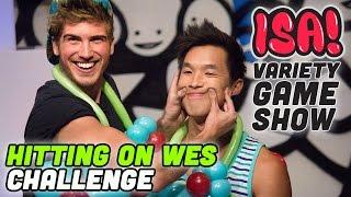 Hitting on Wes Challenge! - ISA! VARIETY GAME SHOW Season 2 Pt. 8