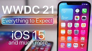 WWDC 2021 - iOS 15 Last minute leaks and more