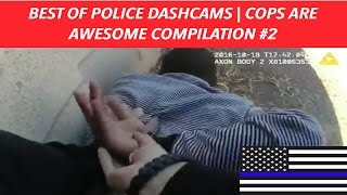 BEST OF POLICE DASHCAMS | COPS ARE AWESOME | POLICE JUSTICE COMPILATION #2