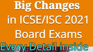 Big Changes in ICSE/ISC Board Exam 2021 Question Papers/ More than 120 Days for ICSE/ISC Exams 2021