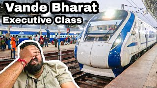 My BAD experience with Vande Bharat Executive Class