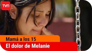 Mamá a los 15 | T01E03: El dolor de Melanie