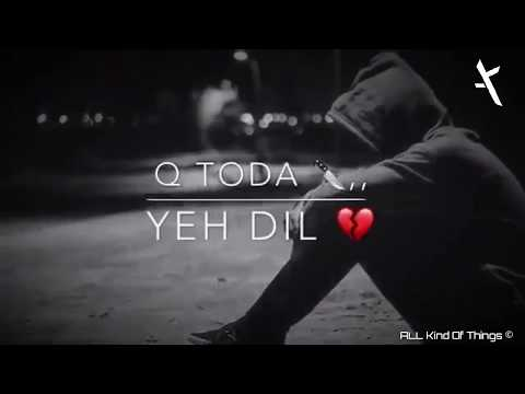 Yeh Dil Kyu Toda 💔 | Sad Song | 2018