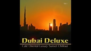 Dubai Deluxe - Cafe Oriental Luxury Sunset Chillout del Mar (2 Hours Continuous Mix) ▶by Chill2Chill
