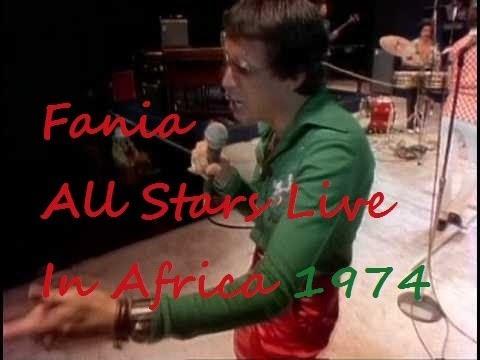 Fania All Stars Live in Africa 1974 HD YouTube