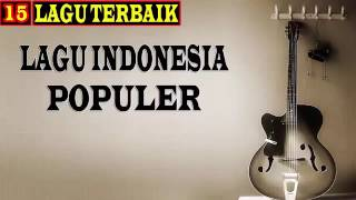 Kumpulan Lagu POP INDONESIA terpopuler 2016   15 Lagu POP INDO Paling HITs 2016