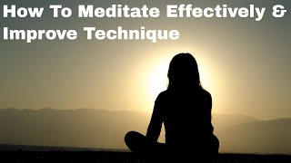 How to Meditate Effectively and Improve Meditation Technique