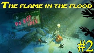 The Flame in the Flood  Руль не помог  2 16