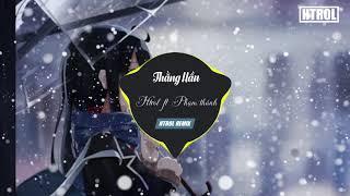 Thằng Hầu ( EDM Ver ) Htrol Remix ft Phạm Thành Remix ft Nhật Phong