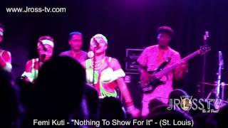 "James Ross @ Femi Kuti - ""Nothing To Show for It"" - www.Jross-tv.com (St. Louis)"