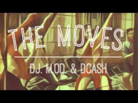 The Moves- DJ M.O.D. & DCash