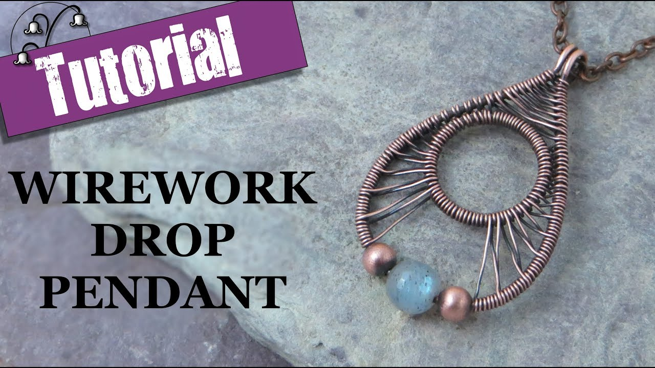 Wirework Drop Pendant - Wire Wrapping Tutorial - YouTube