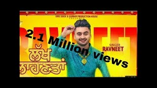 Lakh laahnta||Ravneet Singh|New Song|| Full HD||