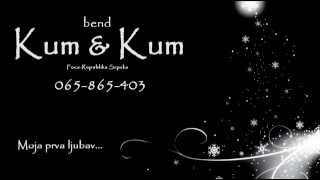Kum & Kum Bend-Moja prva ljubav (uzivo)