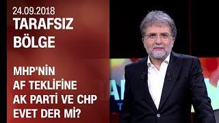 MHP'nin af teklifine AK Parti ve CHP evet der mi? - Tarafsız Bölge 24.09.2018 Pazartesi
