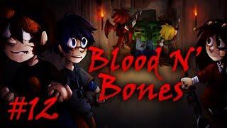 Blood N' Bones - Часть 12 -