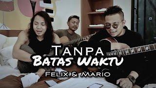 Tanpa Batas Waktu | Felix ft. Mario (cover)