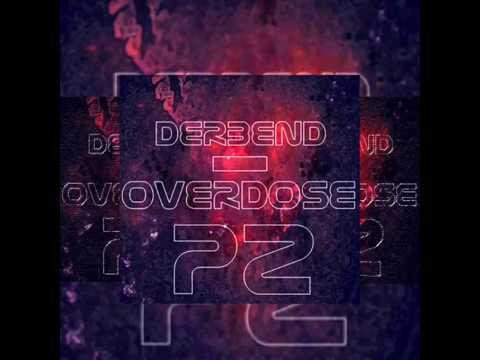Derbend - Overdose P2 (Official Audio) 2017