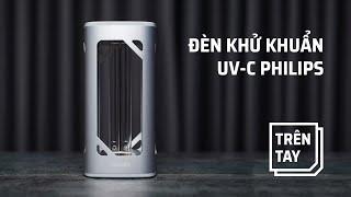 Trên tay đèn khử khuẩn Philips UVC