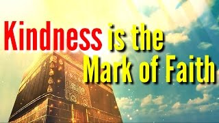 Kindness is a Mark of Faith | Anas Abdul Fattah | Sirat Al Mustaqeem