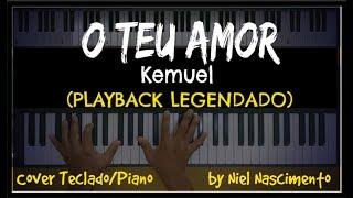 🎤 🎹 O Teu Amor (PLAYBACK LEGENDADO no Piano) Kemuel, by Niel Nascimento