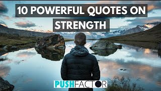 10 Powerful Quotes On Strength